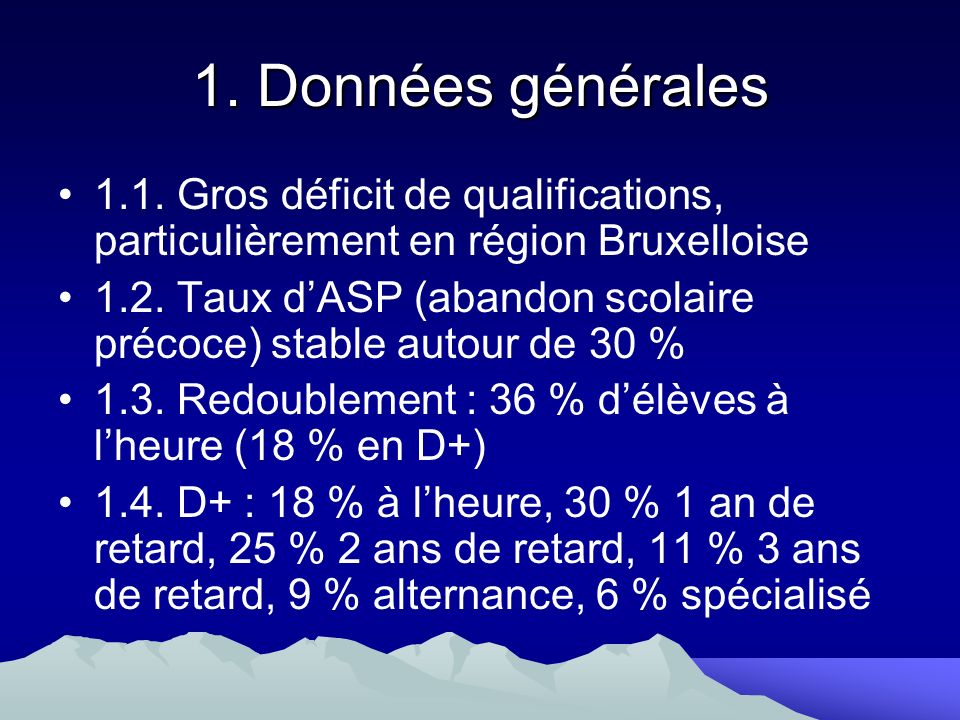 1. Données générales 1.1. Gros déficit de qualifications, particulièrement en région Bruxelloise.