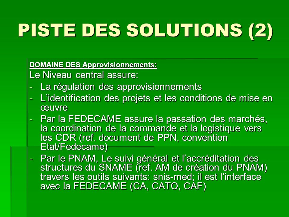 PISTE DES SOLUTIONS (2) Le Niveau central assure: