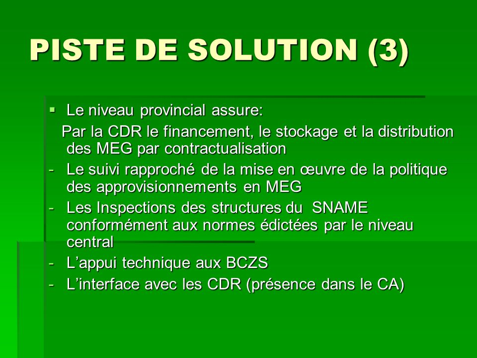 PISTE DE SOLUTION (3) Le niveau provincial assure: