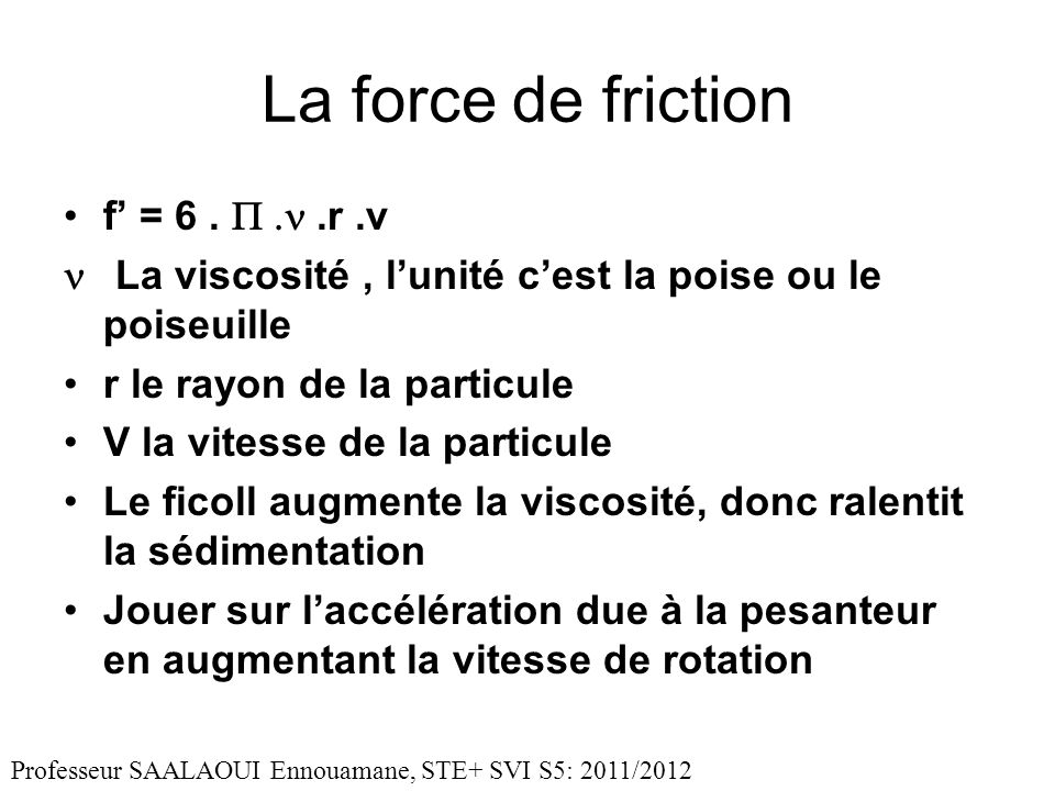 La force de friction f' = 6 . P .n .r .v
