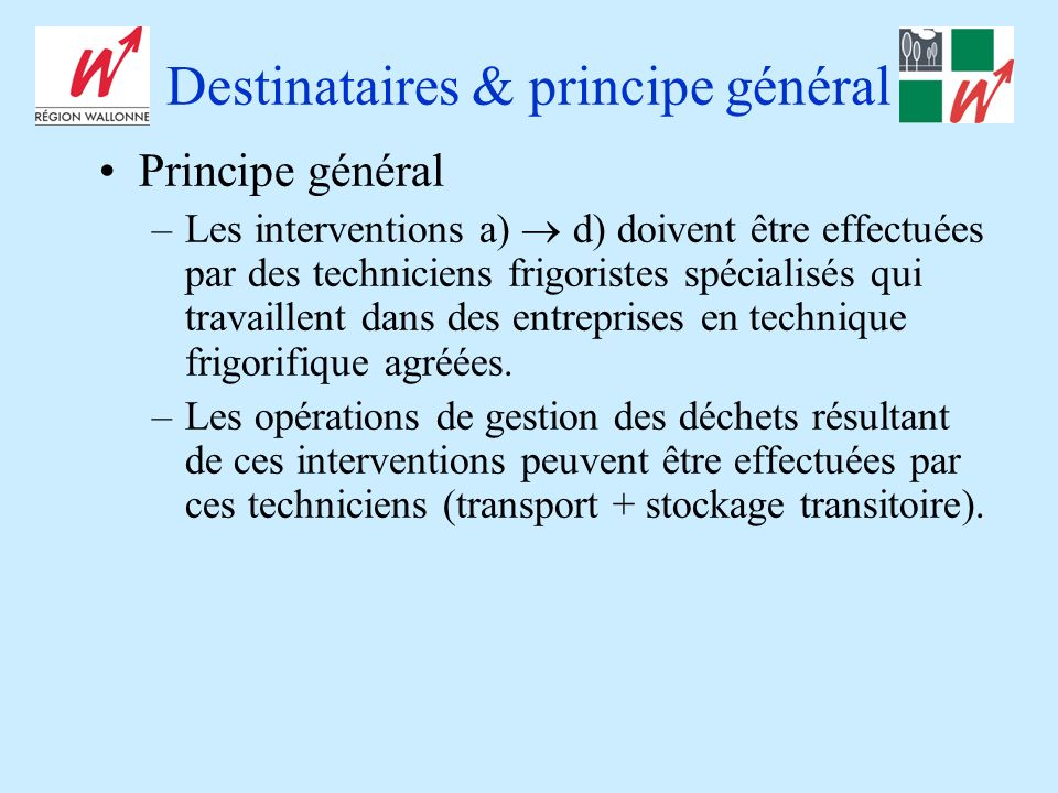 Destinataires & principe général
