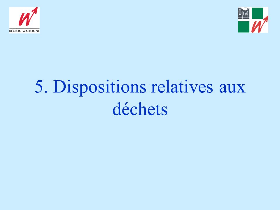 5. Dispositions relatives aux déchets