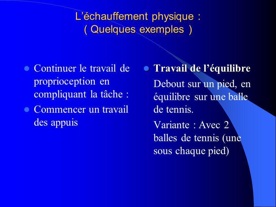 L'échauffement physique : ( Quelques exemples )