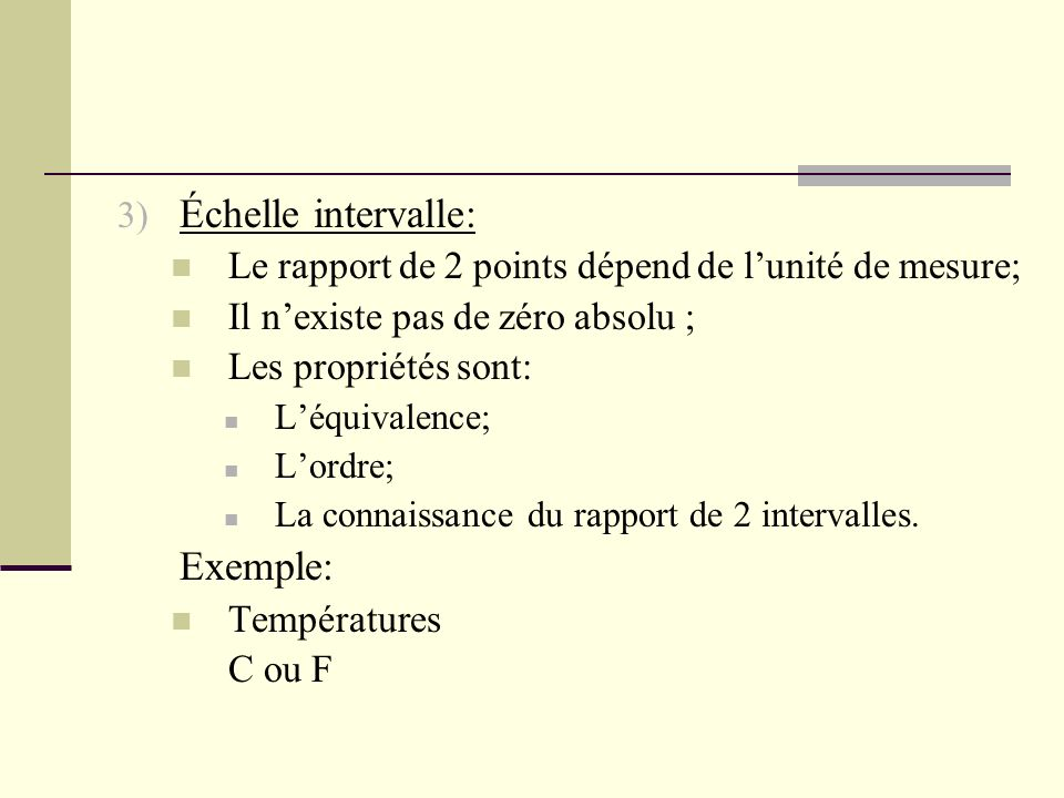Échelle intervalle: Exemple: