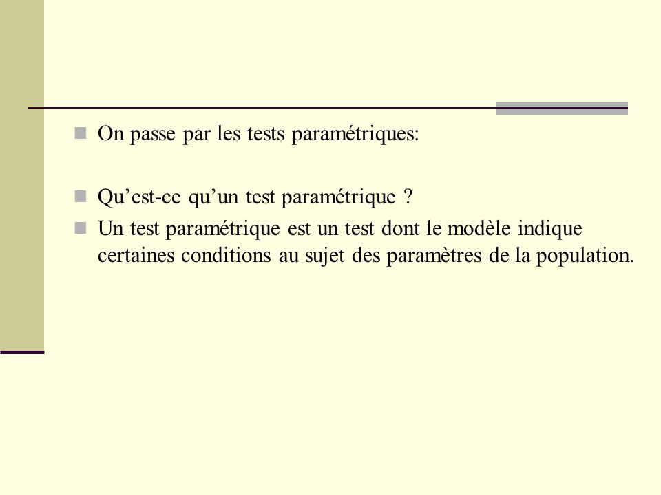On passe par les tests paramétriques: