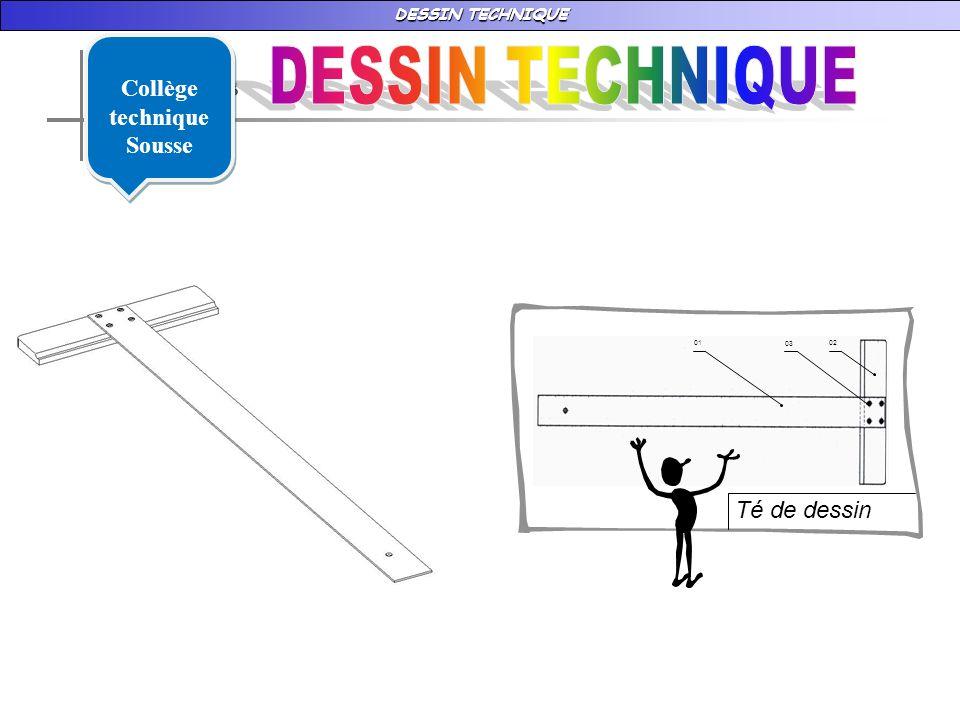 Collège technique Sousse DESSIN TECHNIQUE 02 03 01 Té de dessin