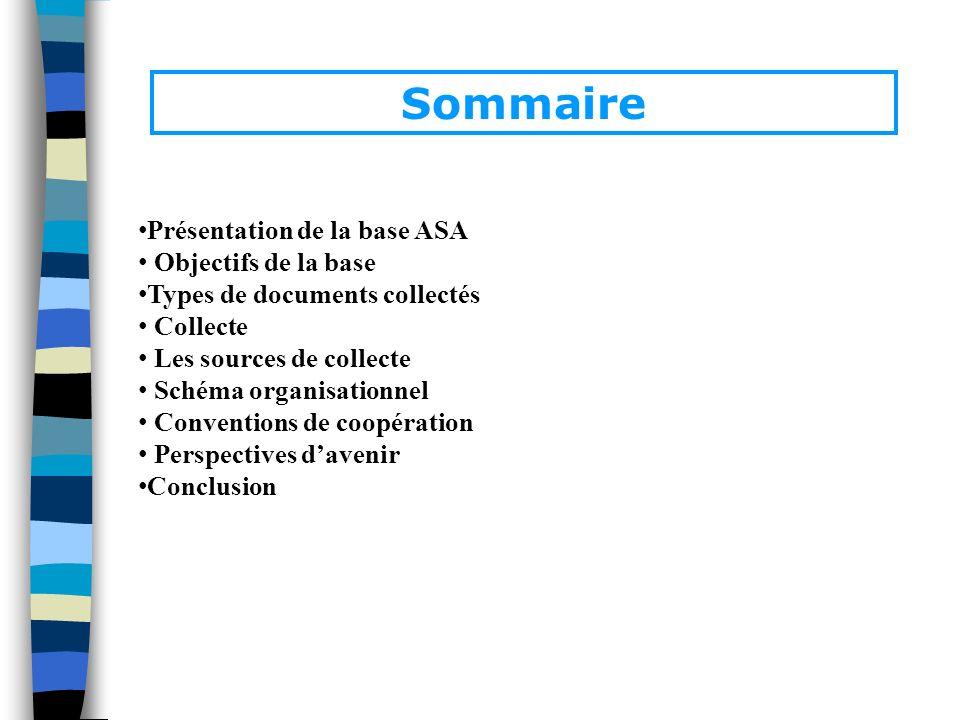 Sommaire Présentation de la base ASA Objectifs de la base