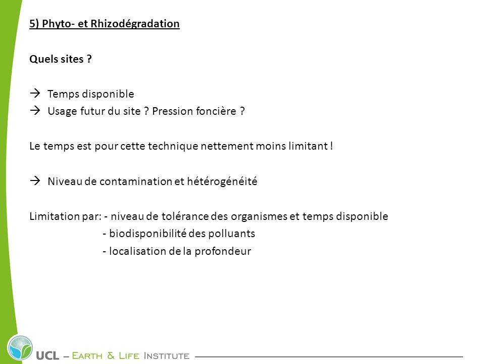 5) Phyto- et Rhizodégradation Quels sites Temps disponible