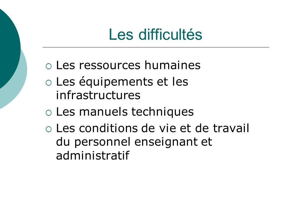 Les difficultés Les ressources humaines