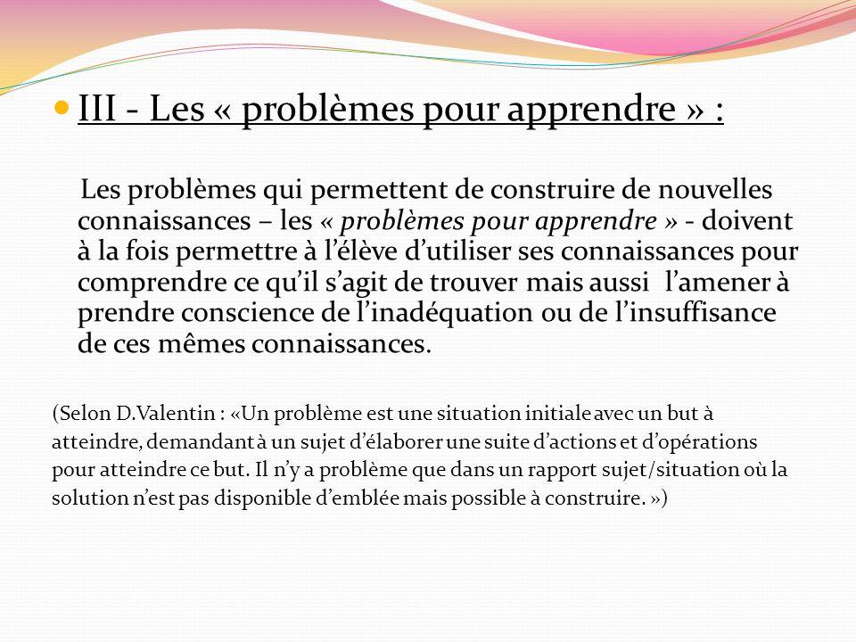 III - Les « problèmes pour apprendre » :