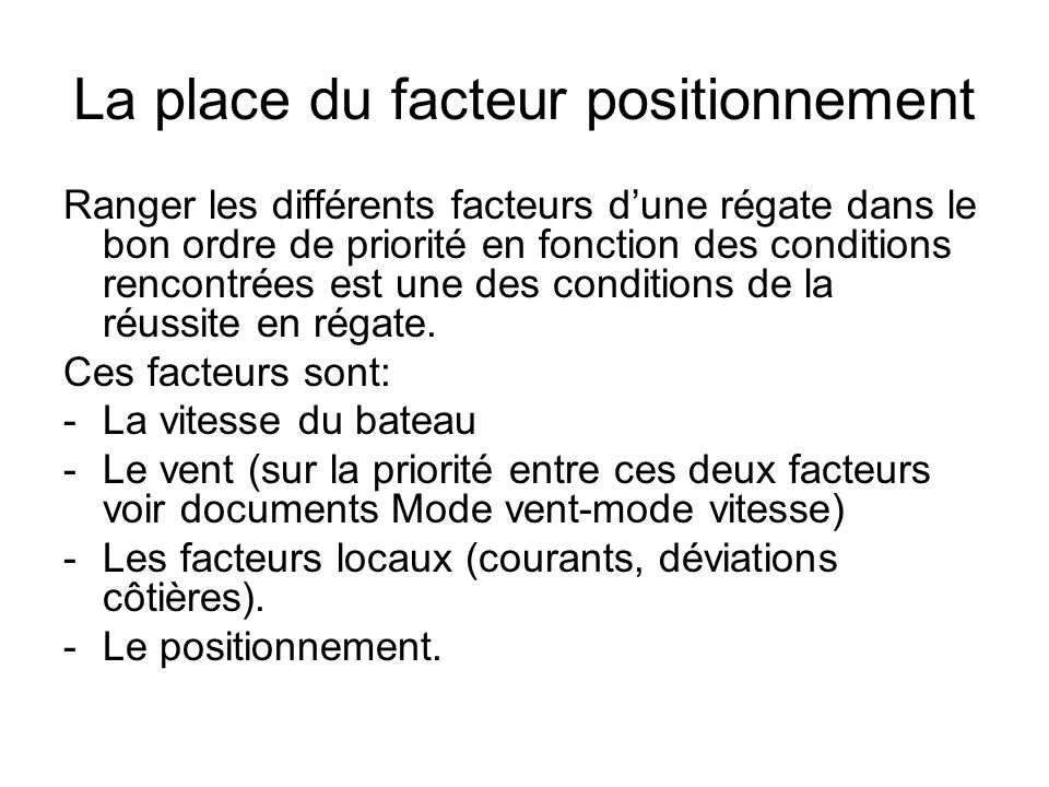 La place du facteur positionnement