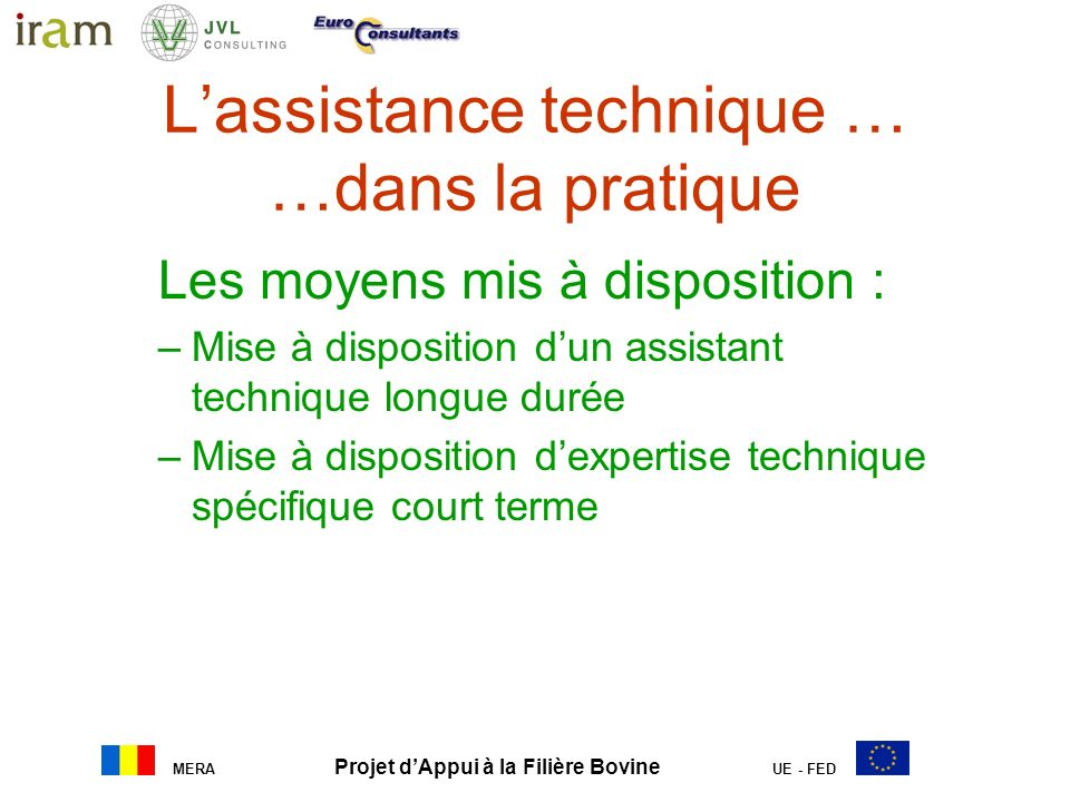 L'assistance technique … …dans la pratique