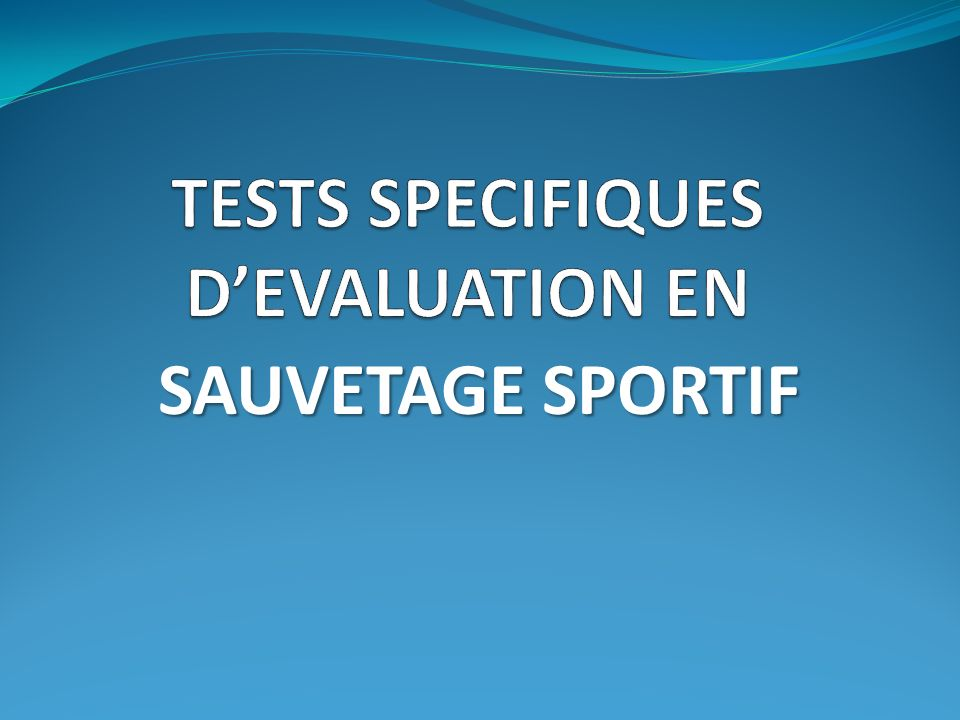 TESTS SPECIFIQUES D'EVALUATION EN