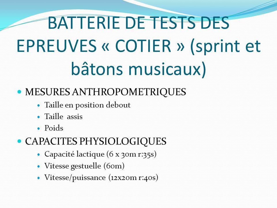 BATTERIE DE TESTS DES EPREUVES « COTIER » (sprint et bâtons musicaux)