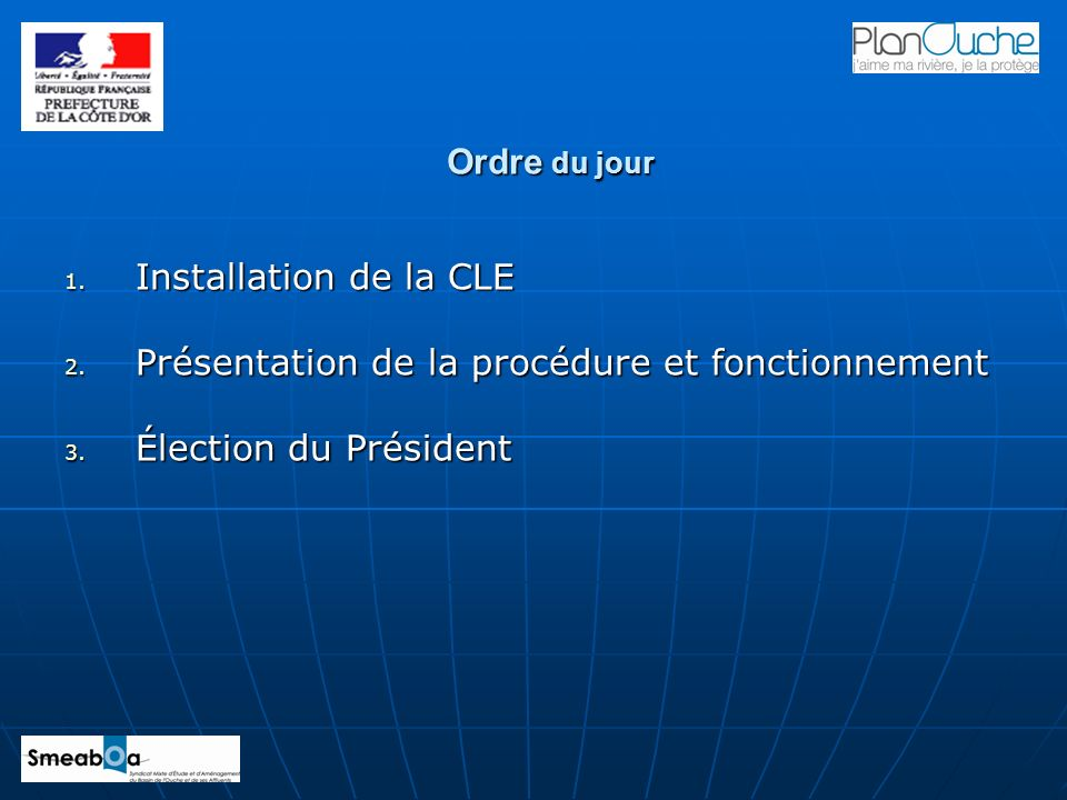 Ordre du jour Installation de la CLE. Présentation de la procédure et fonctionnement.