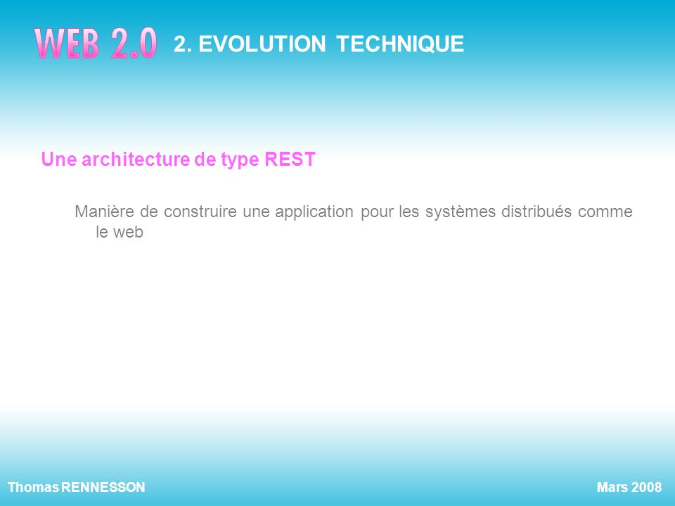 2. EVOLUTION TECHNIQUE Une architecture de type REST