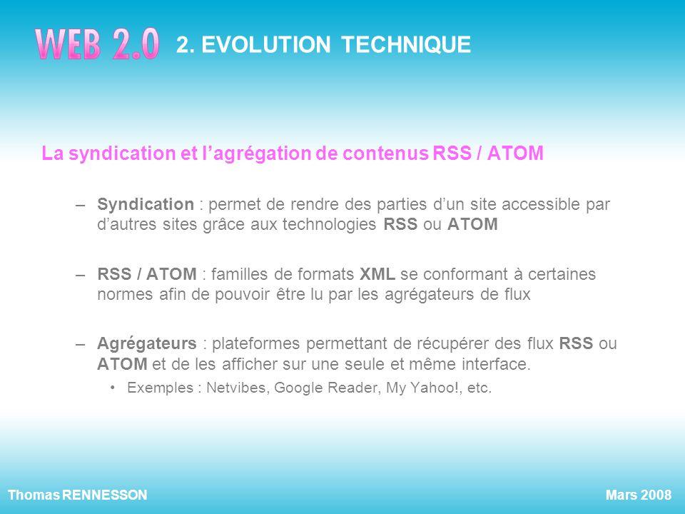 2. EVOLUTION TECHNIQUE La syndication et l'agrégation de contenus RSS / ATOM.