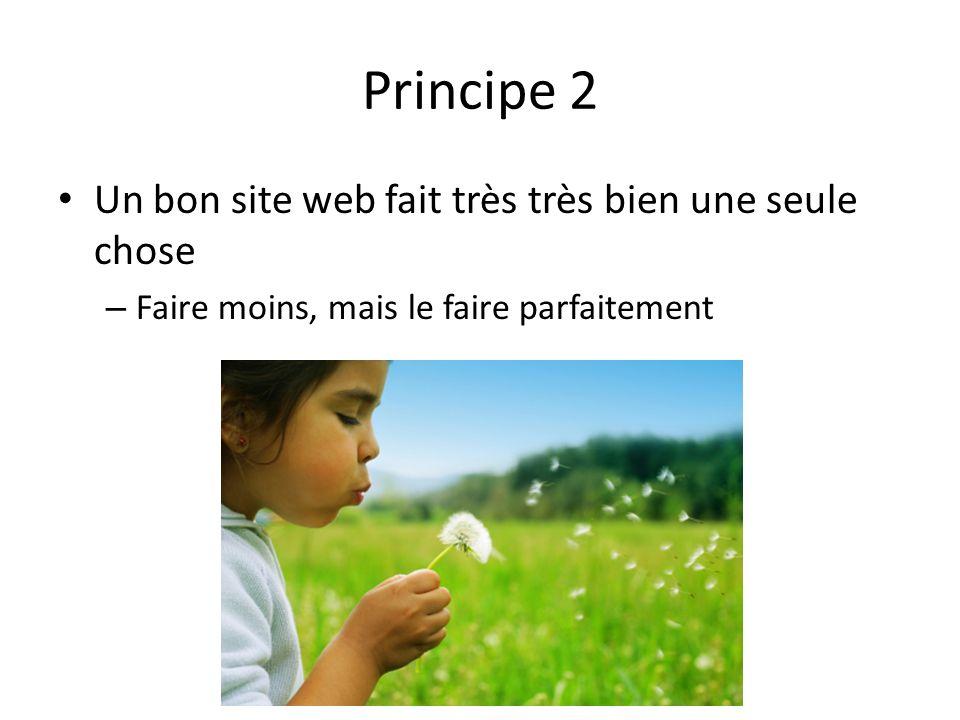 Principe 2 Un bon site web fait très très bien une seule chose