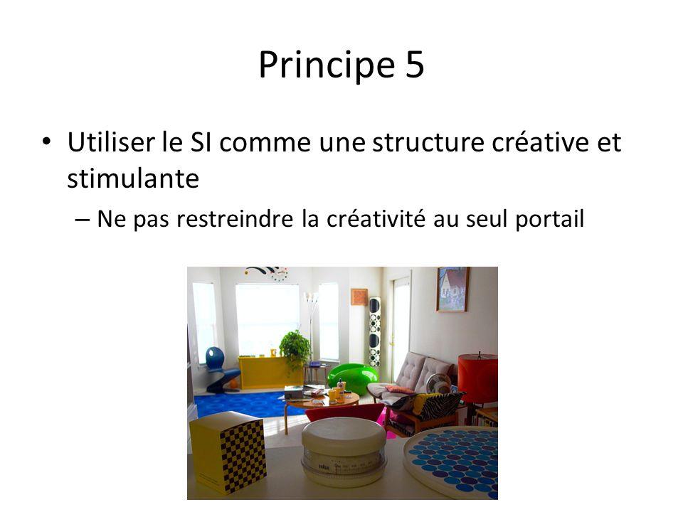 Principe 5 Utiliser le SI comme une structure créative et stimulante