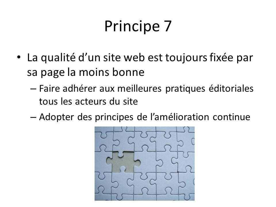 Principe 7 La qualité d'un site web est toujours fixée par sa page la moins bonne.