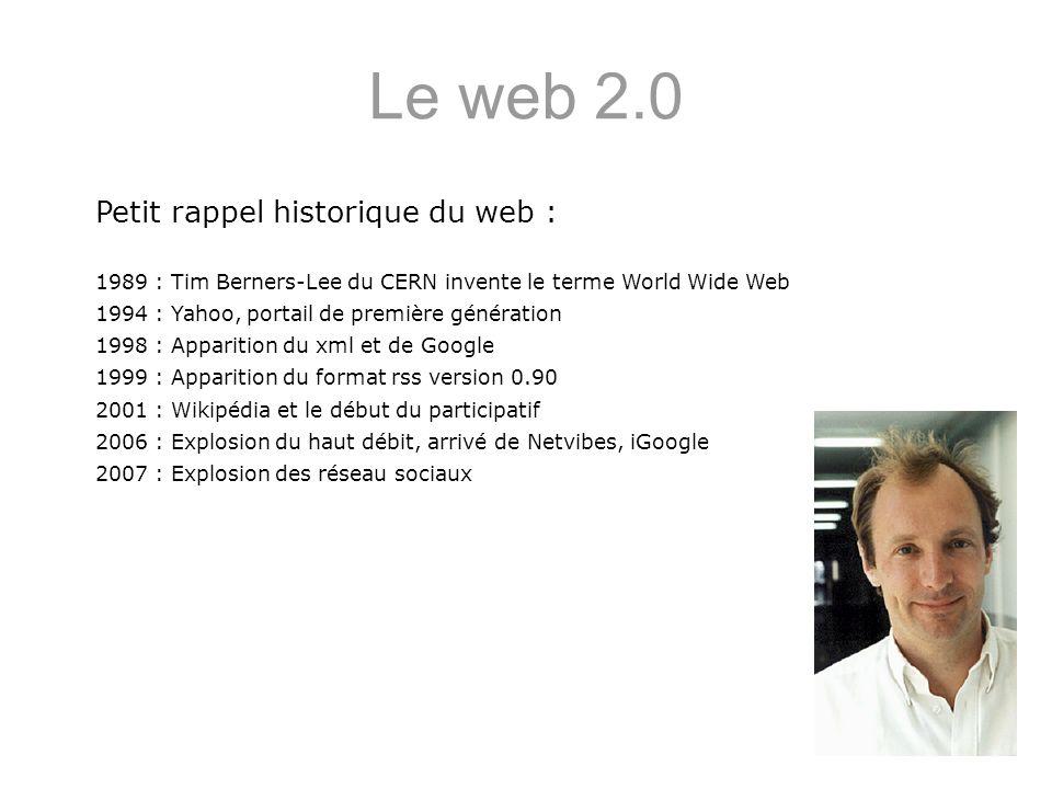 Le web 2.0 Petit rappel historique du web :