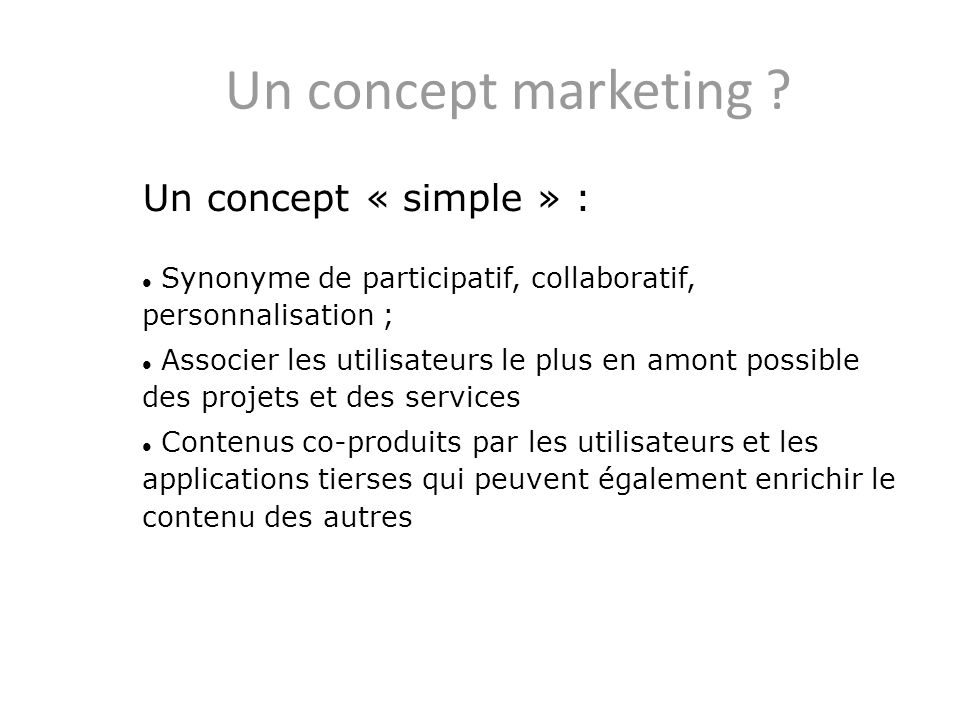 Un concept marketing Un concept « simple » :