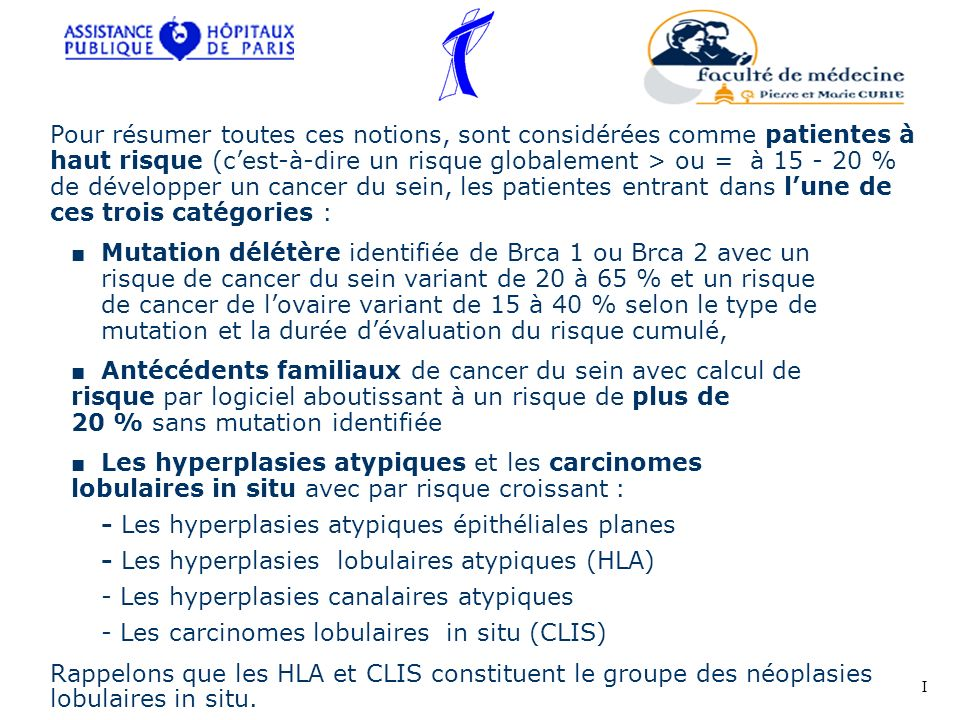 - Les hyperplasies atypiques épithéliales planes