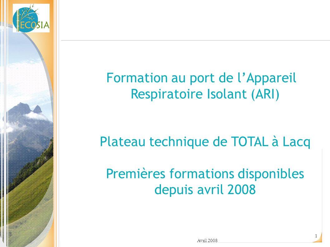 Formation au port de l'Appareil Respiratoire Isolant (ARI) Plateau technique de TOTAL à Lacq Premières formations disponibles depuis avril 2008