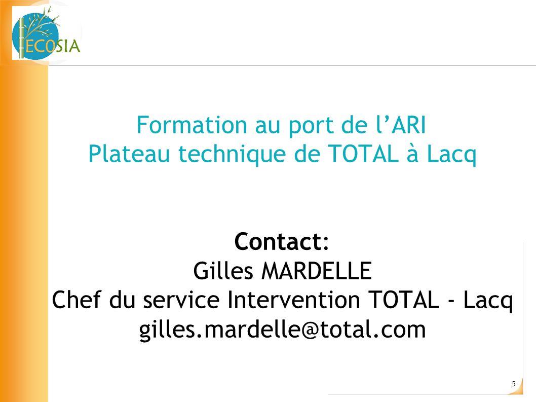 Formation au port de l'ARI Plateau technique de TOTAL à Lacq Contact: Gilles MARDELLE Chef du service Intervention TOTAL - Lacq gilles.mardelle@total.com