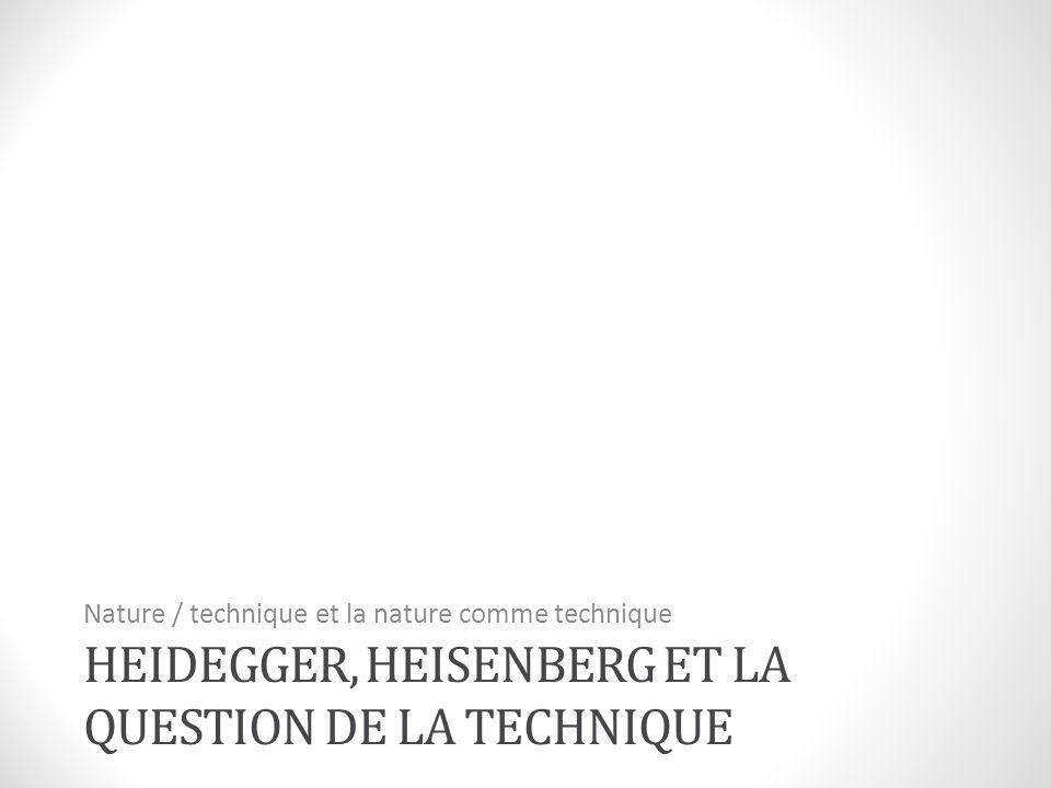 Heidegger, Heisenberg et la question de la technique