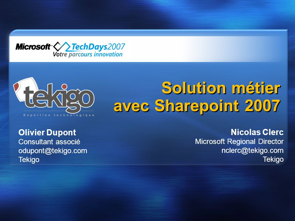 Solution métier avec Sharepoint 2007 Olivier Dupont Nicolas Clerc