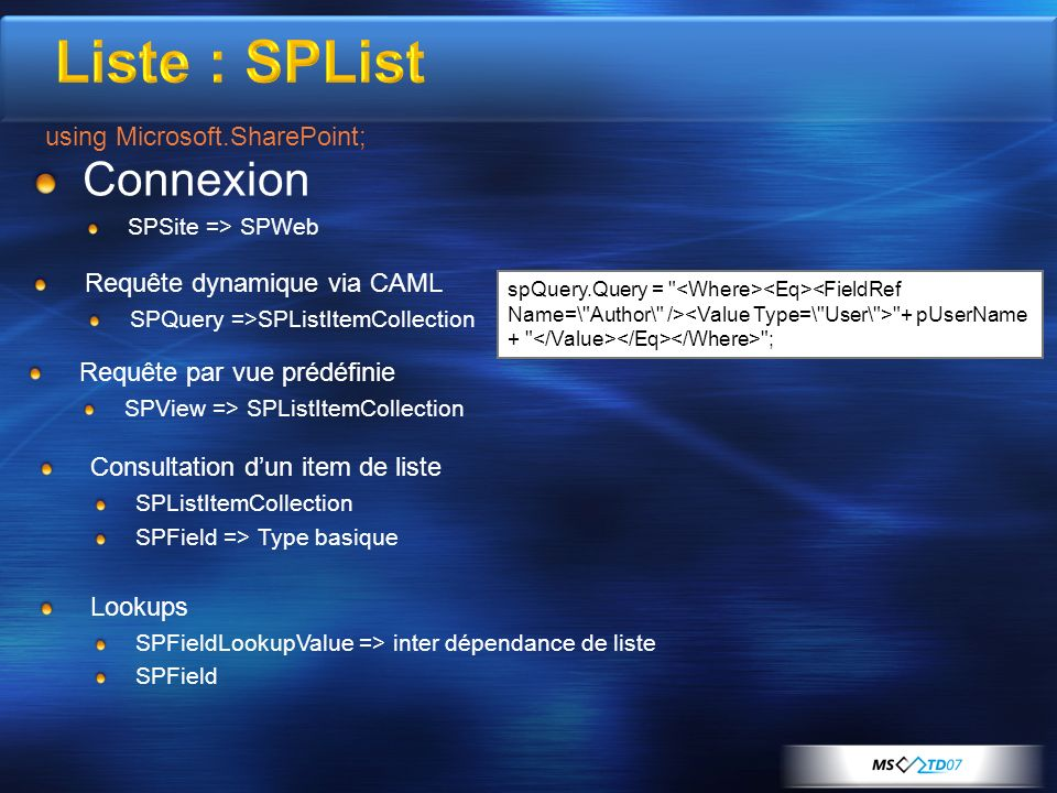 Liste : SPList Connexion using Microsoft.SharePoint;