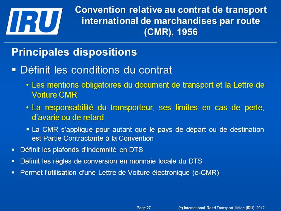 Principales dispositions Définit les conditions du contrat