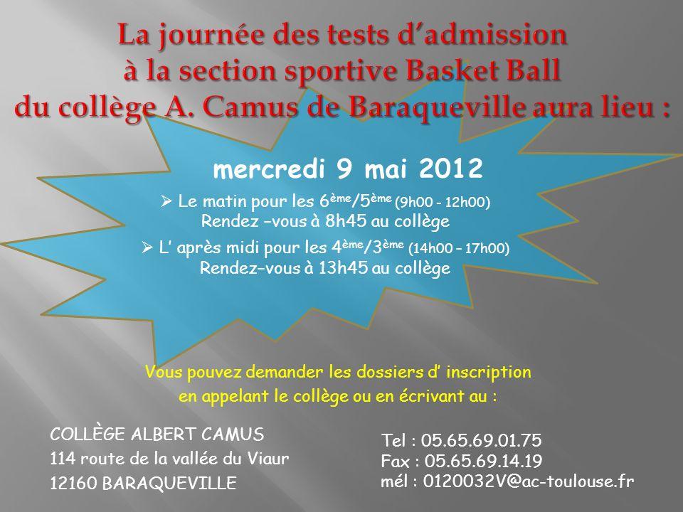La journée des tests d'admission à la section sportive Basket Ball du collège A. Camus de Baraqueville aura lieu :