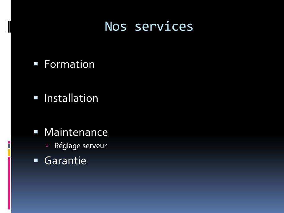 Nos services Formation Installation Maintenance Garantie