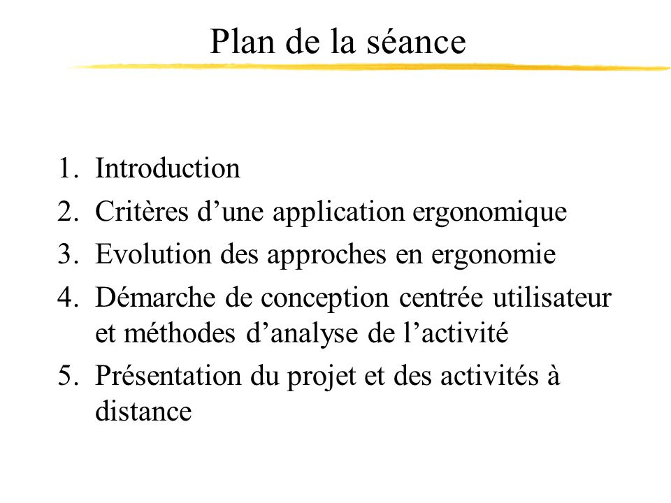 Plan de la séance Introduction Critères d'une application ergonomique