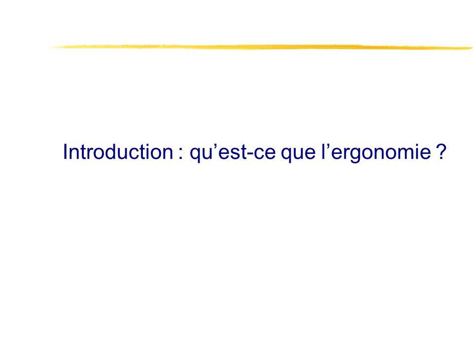 Introduction : qu'est-ce que l'ergonomie