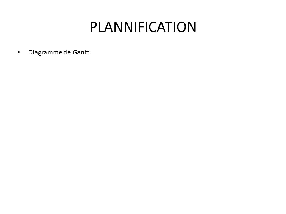 PLANNIFICATION Diagramme de Gantt