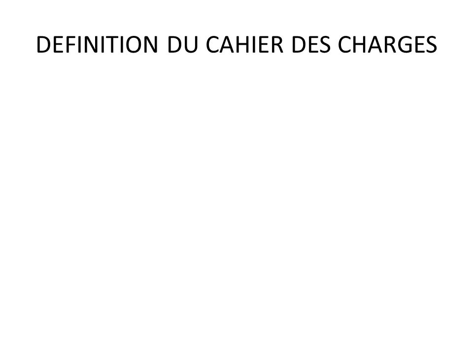Technologie projet de 3eme noms ppt video - Cahier des charges definition ...