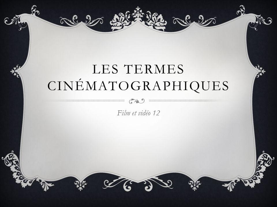 Les termes cinématographiques