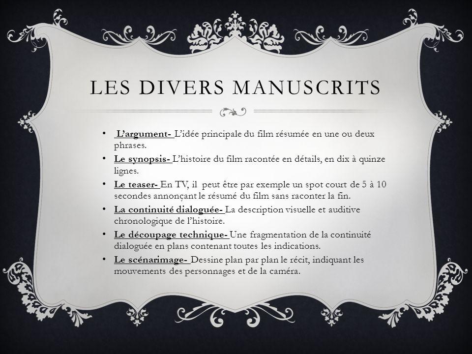 Les divers manuscrits L'argument- L'idée principale du film résumée en une ou deux phrases.