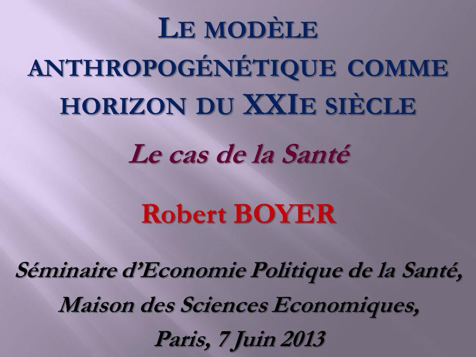 Le modèle anthropogénétique comme horizon du XXIe siècle