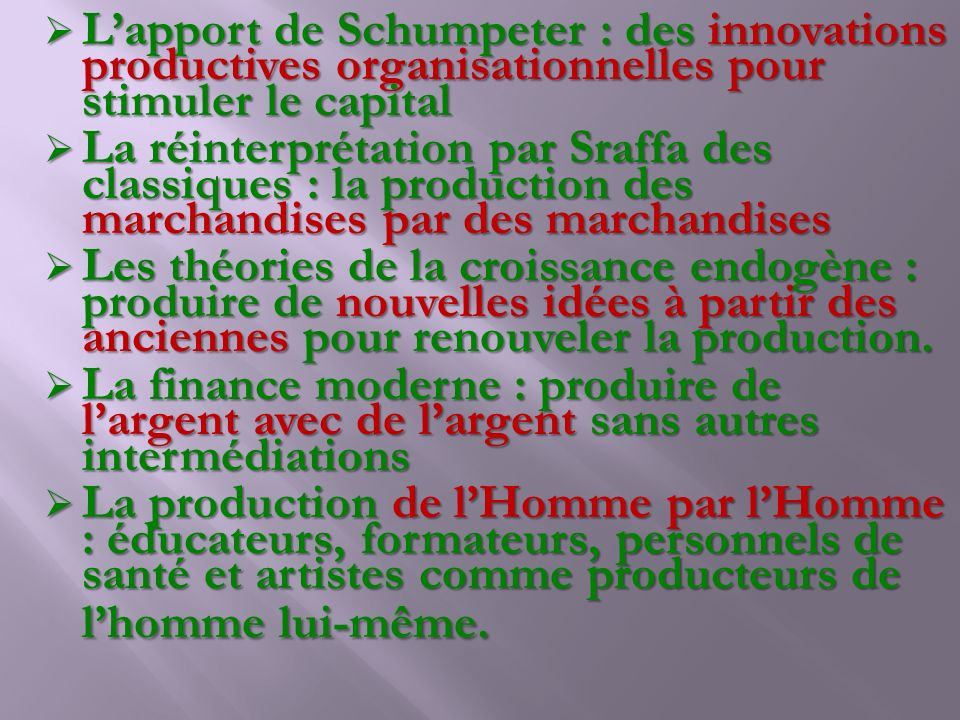 L'apport de Schumpeter : des innovations productives organisationnelles pour stimuler le capital
