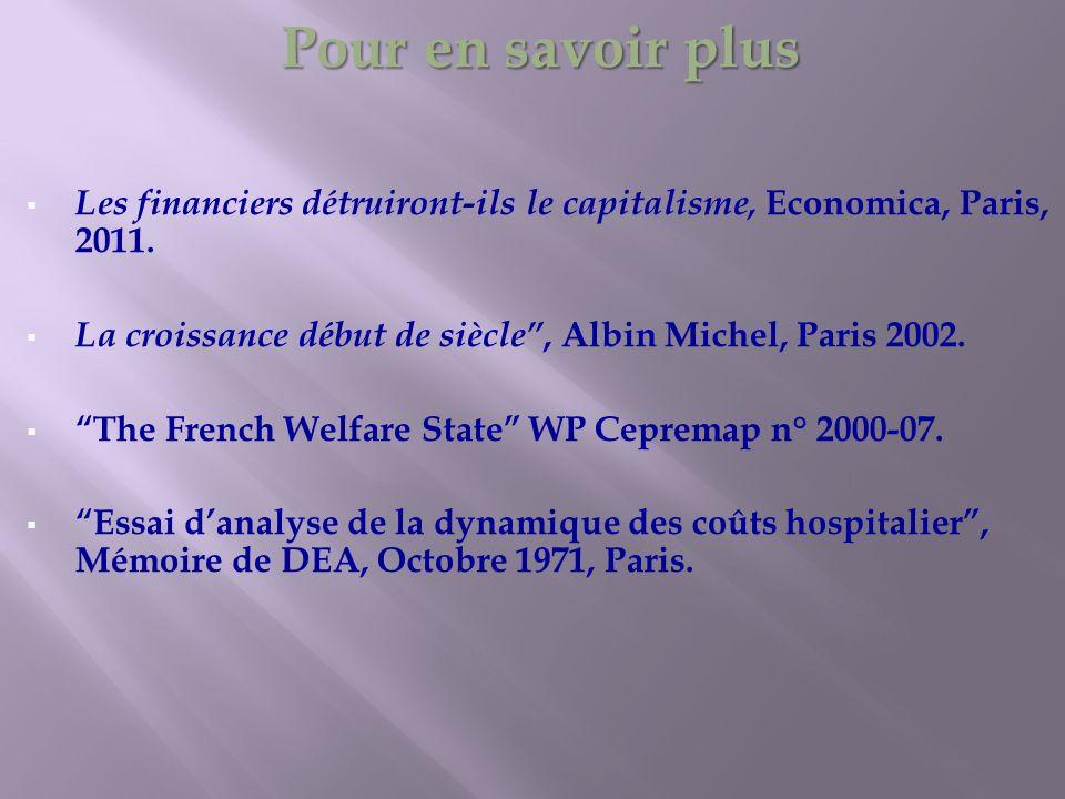 Pour en savoir plus Les financiers détruiront-ils le capitalisme, Economica, Paris, 2011. La croissance début de siècle , Albin Michel, Paris 2002.