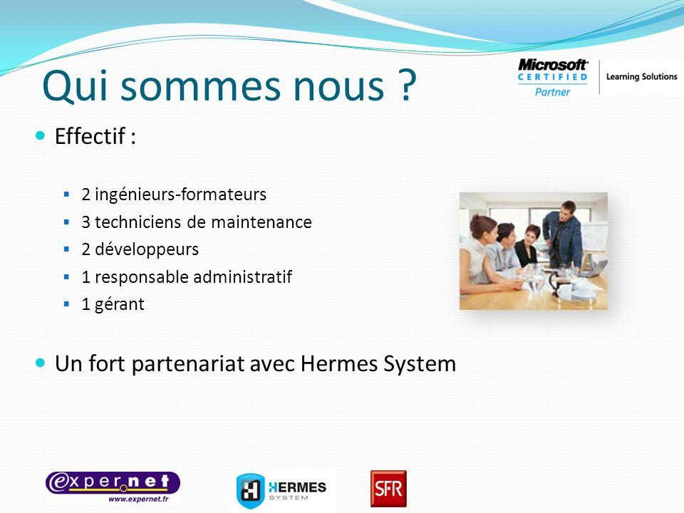 Qui sommes nous Effectif : Un fort partenariat avec Hermes System