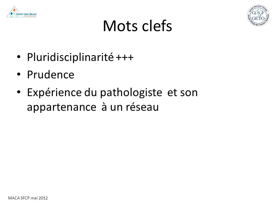 Mots clefs Pluridisciplinarité +++ Prudence