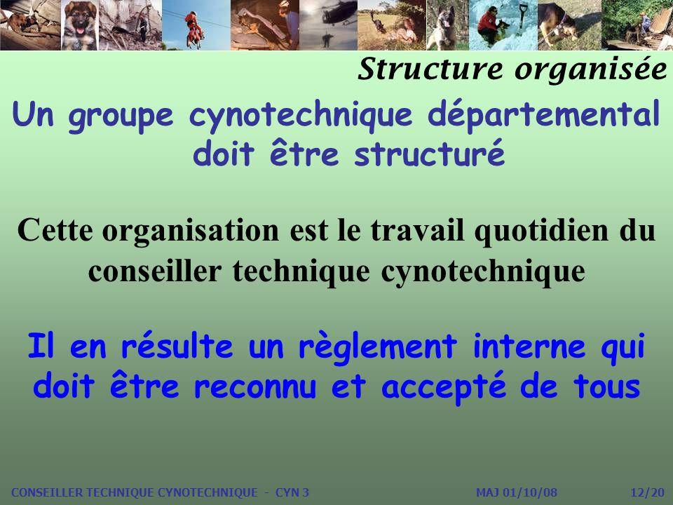 Un groupe cynotechnique départemental doit être structuré