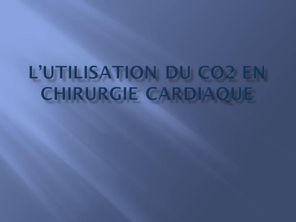 L'UTILISATION DU CO2 EN CHIRURGIE CARDIAQUE