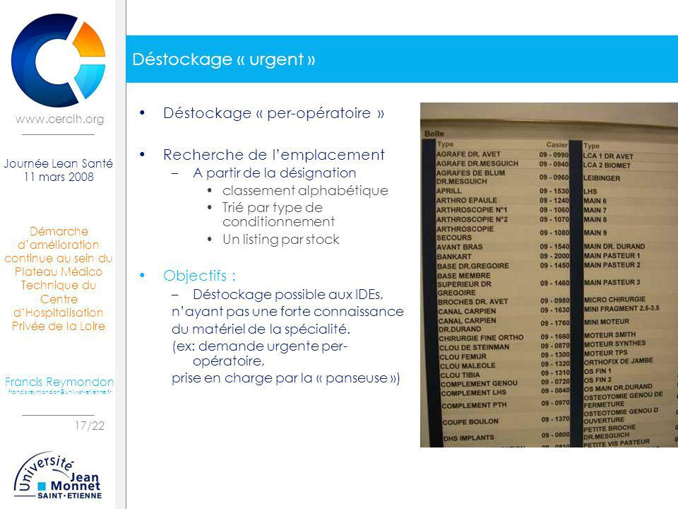 Déstockage « urgent » Déstockage « per-opératoire »
