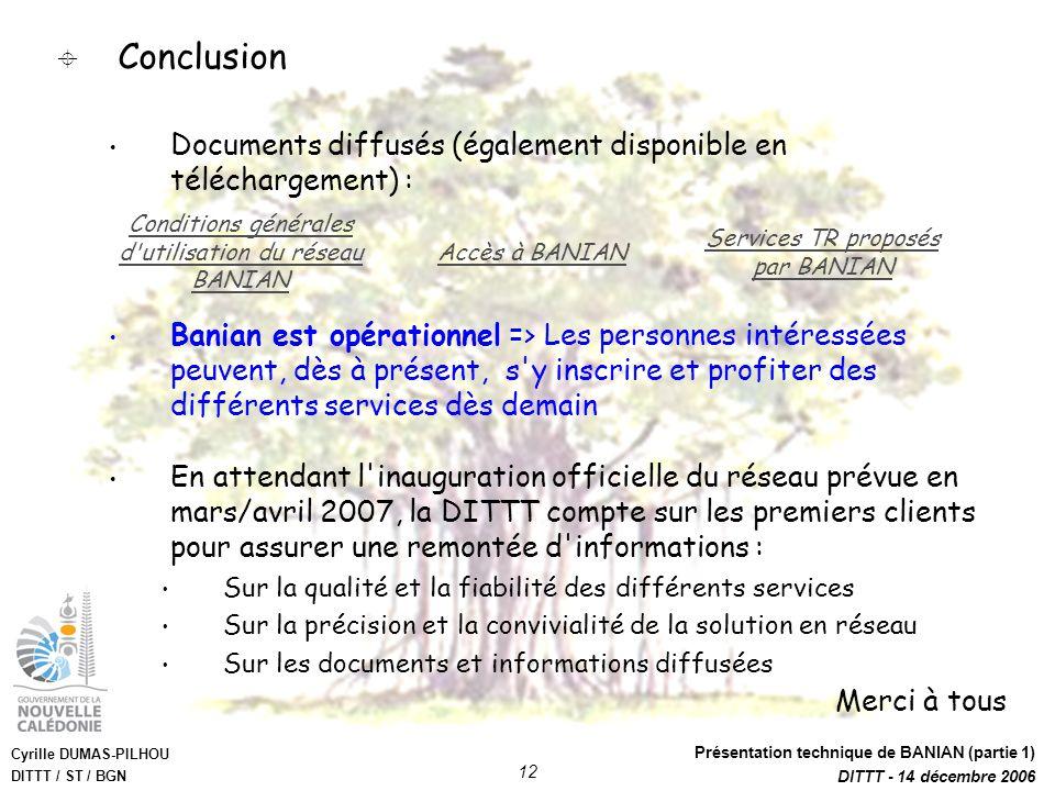 Conclusion Documents diffusés (également disponible en téléchargement) : Conditions générales d utilisation du réseau BANIAN.
